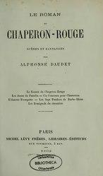 Alphonse Daudet: Le roman du Chaperon-Rouge