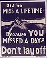 Did he Miss a Lifetime-Because You Missed a Day^ Don't lay-off - NARA - 534653.jpg