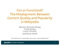 Fun or Functional? The Misalignment Between Content Quality and Popularity in Wikipedia (WMF Research Showcase 2015-09-16).pdf