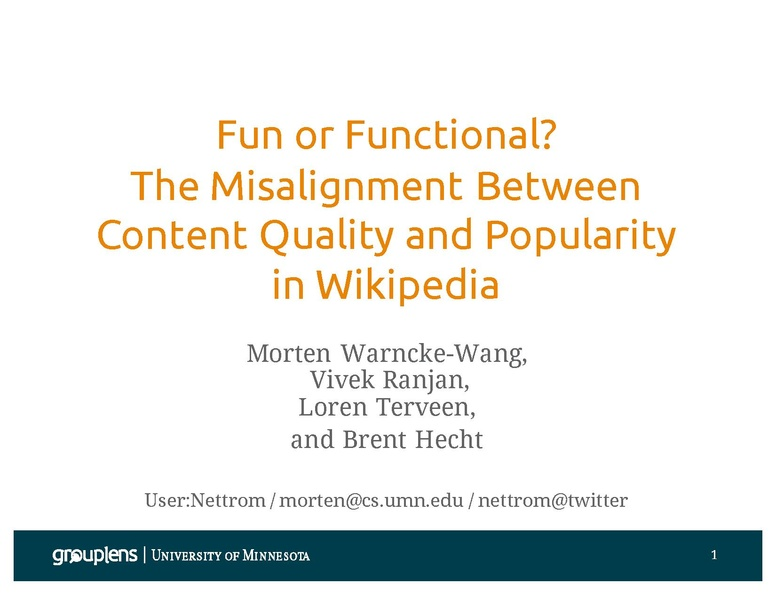 File:Fun or Functional? The Misalignment Between Content Quality and Popularity in Wikipedia (WMF Research Showcase 2015-09-16).pdf