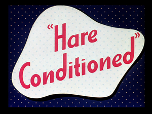 Hare Conditioned - Title card