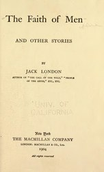 Jack London: The Faith of Men, and Other Stories