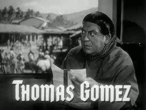 Gómez, Thomas (1905-1971)