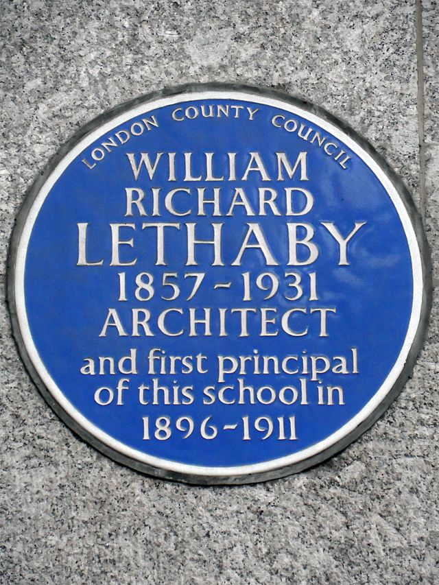 William Lethaby blue plaque - William Richard Lethaby 1857-1931 architect and first principal of this school in 1896 to 1911