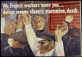 We French Workers Warn You...Defeat Means Slavery, Starvation, Death - NARA - 534126.tif