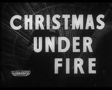 File:Christmas Under Fire (1941) .theora.ogv