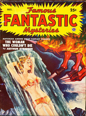 Arthur Stringer (writer) - The Woman Who Couldn't Die was reprinted in the October 1950 issue of Famous Fantastic Mysteries