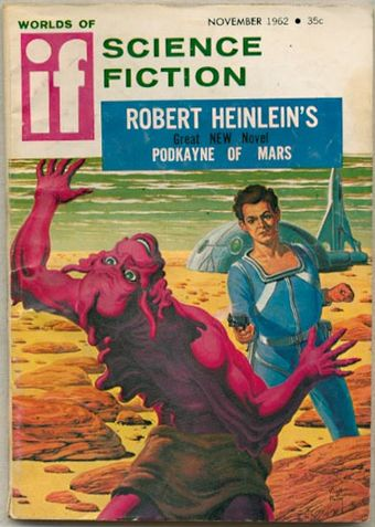 Heinlein's novel Podkayne of Mars was serialized in If, with a cover by Virgil Finlay. If 196211.jpg