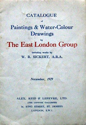 "East London Group - Catalogue for The Lefevre Gallery's November 1929 exhibition of works by The East London Group, ""including works by W.R. Sickert, A.R.A."""