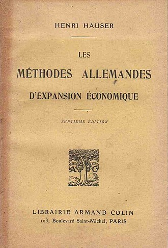Henri Hauser - 7th edition of Hauser's influential Méthodes allemandes d'expansion économique, first published in 1915 and later in English as Germany's Commercial Grip on the World