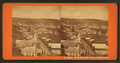 Montpelier from dome of State House, from Robert N. Dennis collection of stereoscopic views.png