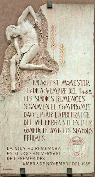 Commemorative plaque at Santa Maria dAmer in Catalonia, recording the 1485 agreement between the peasant rising known as the Remences and their lords by King Ferdinand the Catholic of Aragó, Count of Barcelona