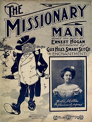 "Ernest Hogan - Cover for The Missionary Man sheet music (1902). Words and Music by Ernest Hogan, introduced by Gus Hill's Smart Set Co. in Enchantment; (Mattie Wikles, ""The phenomenal soprano"")"