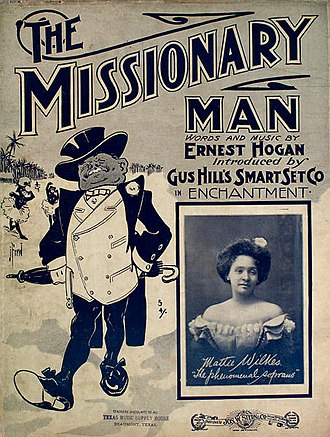 "Ernest Hogan - Cover for The Missionary Man sheet music (1902). Words and Music by Ernest Hogan, introduced by Gus Hill's Smart Set Co. in Enchantment; (Mattie Wilkes, ""The phenomenal soprano"")"