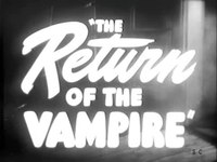 Archivo:The Return of the Vampire trailer (1943).webm