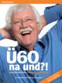 Buchcover Ü60 - na und ?!.png
