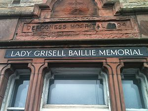 Grisell Baillie - Deaconess Hospital, Edinburgh, Scotland, originally named after Lady Grisell Baillie