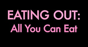 Eating Out All You Can Eat Opening Title.jpg