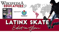 Latinx Skate banner for edit-a-thon.png