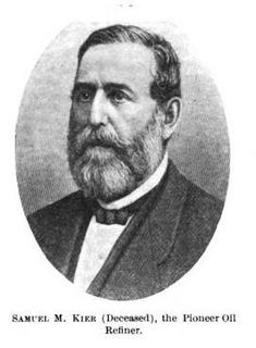 Samuel Kier An American inventor and businessman who is credited with founding the American petroleum refining industry.