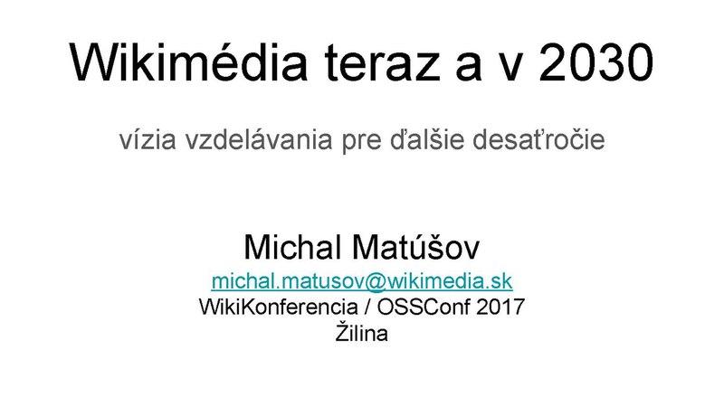 File:WikiKonferencia 17 - Wikimédia teraz a v 2030.pdf