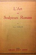 """Henri Focillon, """"L'art des sculpteurs romans"""", Paris, E. Leroux, 1931"""