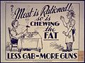 Meat is Rationed So is Chewing the Fat Less. Gab More Guns - NARA - 533911.jpg