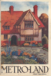 "A painting of a half-timbered house set behind a drive and flower garden. Below the painting the title ""METRO-LAND"" is in capitals and in smaller text is the price of two pence."