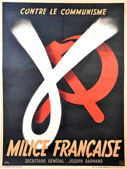"A recruitment poster for the Milice. The text says ""Against Communism / French Militia / Secretary-General Joseph Darnand"". Milice poster.jpg"