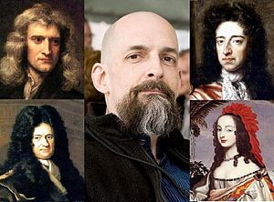 The Baroque Cycle - Neal Stephenson (center) makes use of historical figures as characters in The Baroque Cycle, such as Isaac Newton, Leibniz, Sophia of Hanover and William of Orange (counterclockwise from upper left)