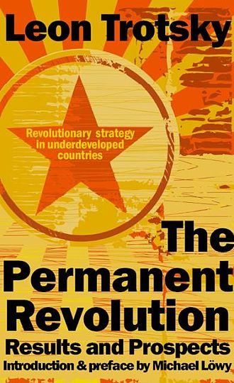 Permanent revolution - An edition of The Permanent Revolution, published by Socialist Resistance