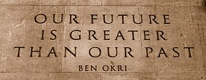 Ben Okri - Quote from Ben Okri's Mental Fight on the Memorial Gates, London