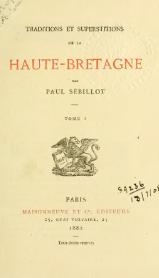 Sébillot - Traditions et superstitions de la Haute-Bretagne, t. 1, 1882.djvu