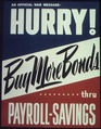"""""""Hurry^ Buy more bonds thru payroll savings - NARA - 513845.tif"""