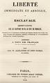 Amis de la liberté et de l'Humanité - Liberté immédiate et absolue ou esclavage, 1844.png