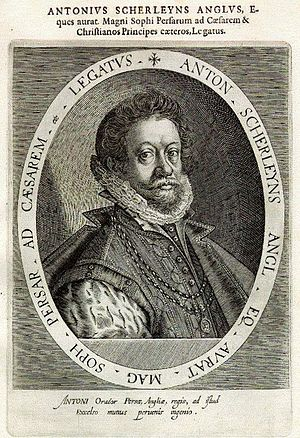 Anthony Shirley - Anthony Sherley convinced the Persian ruler to send a Persian embassy to Europe (1599-1602).