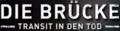 Die bruecke - transit in den tod logo.PNG