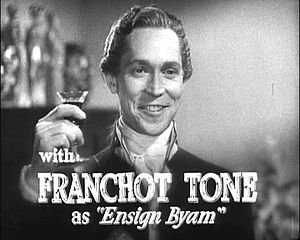 Franchot Tone - From the film trailer for the 1935 film Mutiny on the Bounty.