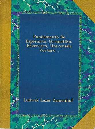 Fundamento de Esperanto - Foundation of Esperanto: Grammar, Exercises, Universal Dictionary . . .