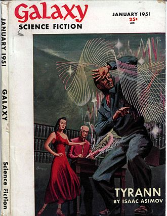 Isaac Asimov - The first installment of Asimov's Tyrann was the cover story in the fourth issue of Galaxy Science Fiction in 1951. The novel was issued in book form later that year as The Stars Like Dust.