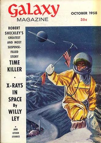 "Robert Sheckley - Sheckley's novel Immortality, Inc. was serialized in Galaxy Science Fiction in 1958 as ""Time Killer"""