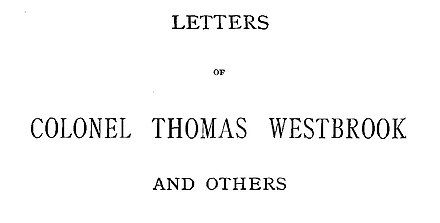 Letters of Colonel Westbrook Title page of Letters of Colonel Westbrook Letters of Colonel Thomas Westbrook and others.JPG