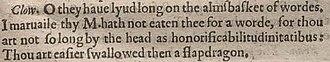 "Hapax legomenon - The word ""honorificabilitudinitatibus"" as found in the first edition of William Shakespeare's play Love's Labour's Lost"