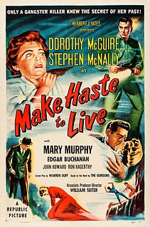 <i>Make Haste to Live</i> 1950 film by William A. Seiter