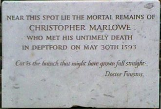 Christopher Marlowe - Marlowe was buried in an unmarked grave in the churchyard of St Nicholas, Deptford. The plaque shown here is modern.