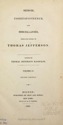 Memoir, correspondence, and miscellanies, from the papers of Thomas Jefferson - Volume 4 - 2nd ed.djvu