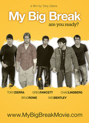 My Big Break - 2008 poster for the film