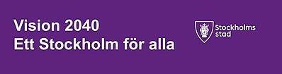 Vision 2040 - Ett Stockholm for alle.