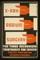 X-Ray, radium, surgery - the three recognized treatments for cancer LCCN98515040.tif