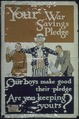 """Your War Savings Pledge. Our boys make good their pledge. Are you keeping yours^ W.S.S. War Savings Stamps issued by... - NARA - 512619.tif"